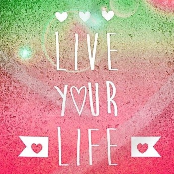 Live Your Life*